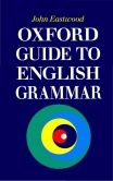Oxford Guide to English Grammar John Eastwood